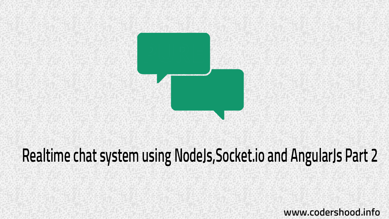 Real Time chatting app using Nodejs, Mysql, AngularJs and Socket io