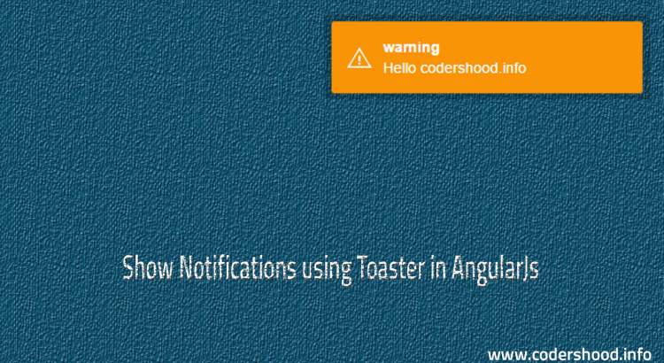 shwoing notification using toaster for angularjs