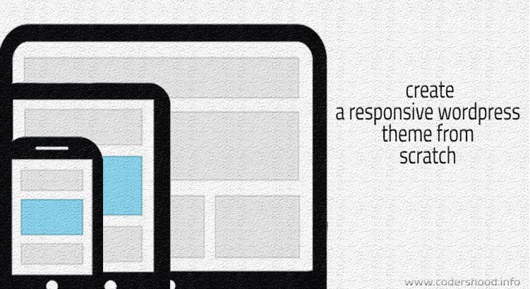 Create a responsive wordpress theme from scratch - CodersHood