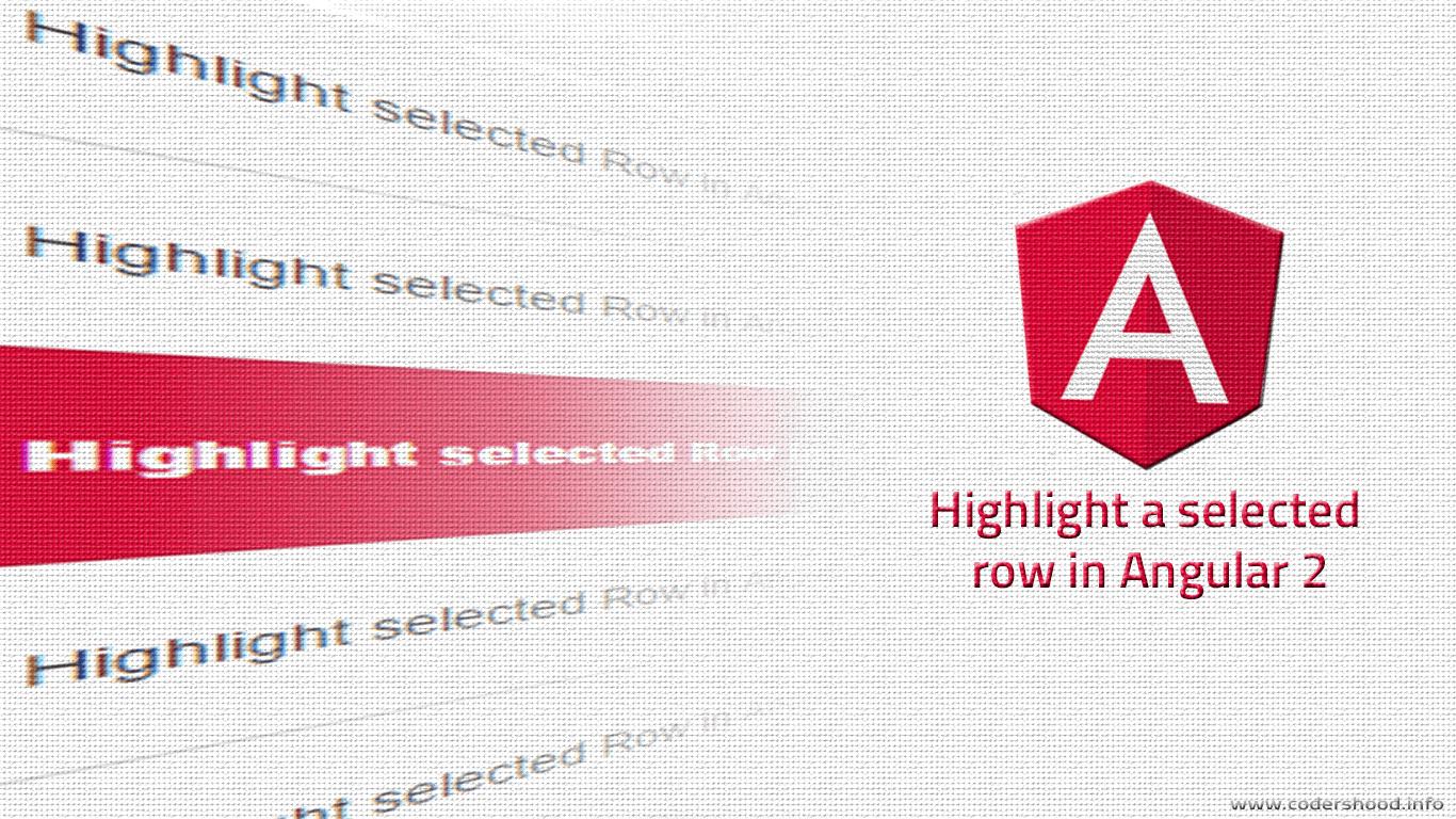 Highlight selected row Angular 2 - CodersHood