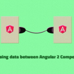 Passing data between Angular 2 Components