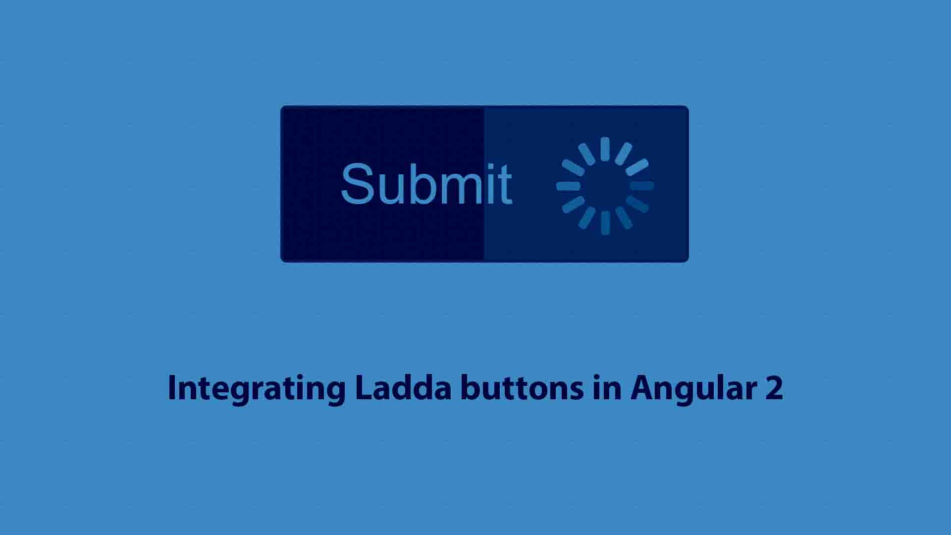 Integrating Ladda buttons in Angular 2 - CodersHood