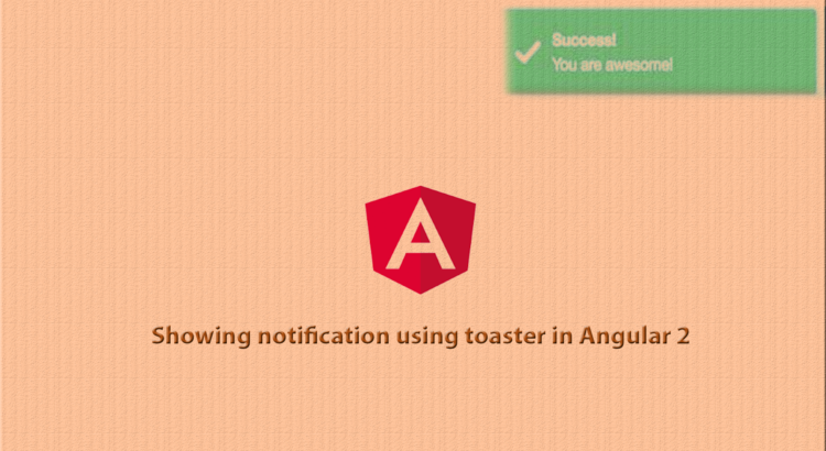 Showing notification using toaster in Angular 2