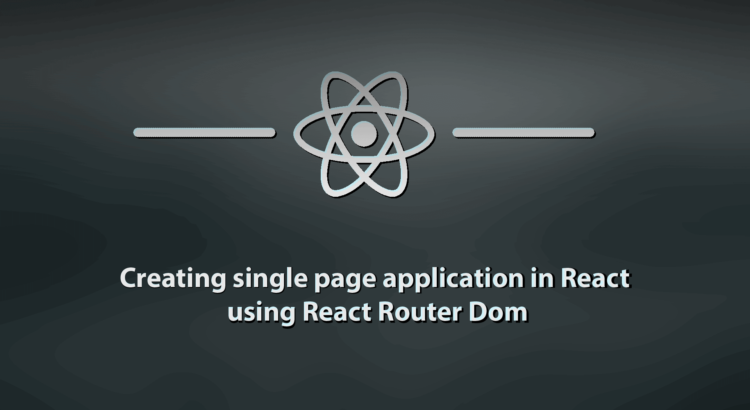 Creating single page React app using React Router Dom