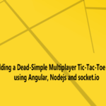 Building a Dead-Simple Multiplayer Tic-Tac-Toe Game using Angular, Nodejs and socket.io Rooms: Part 1
