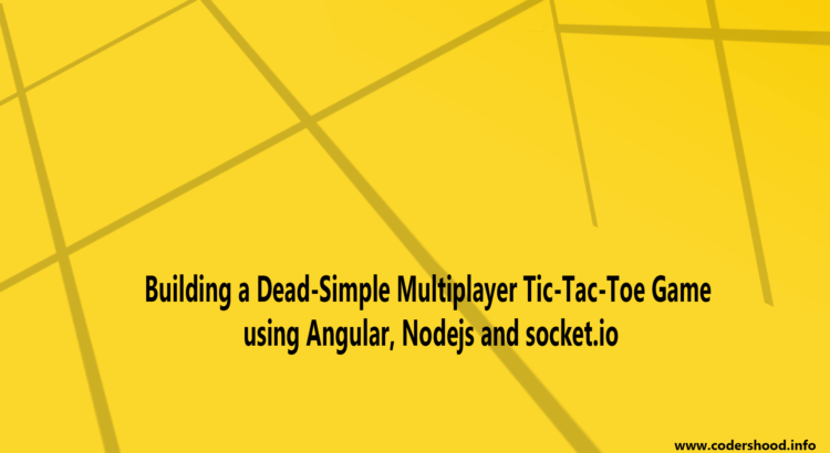 Multiplayer Tic-Tac-Toe Game using Angular, Nodejs and socket
