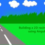 Building a 2D racing Game using Angular
