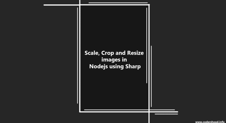 Scale, Crop and Resize images in Nodejs using Sharp