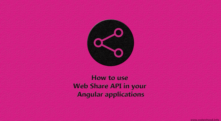 How to use Web Share API in your Angular applications