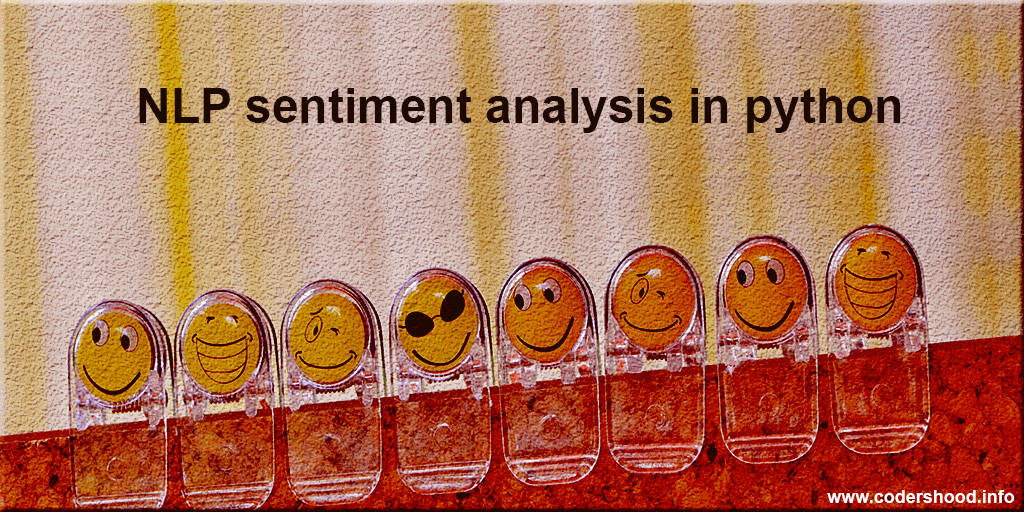 NLP sentiment analysis in python - CodersHood